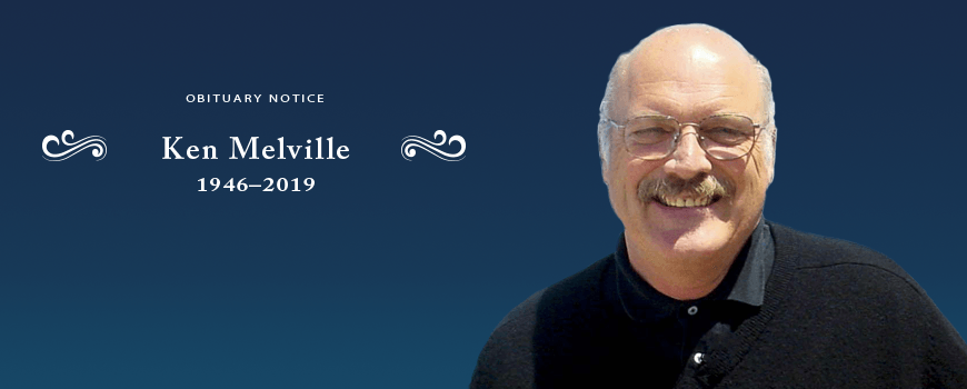 Ken Melville: 1946-2019